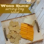 November DIY Challenge: The Wood Slice {a DIY Wood Slice Serving Tray}