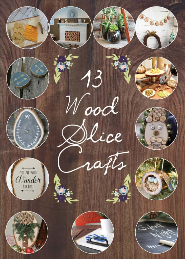 13 Wood Slice Crafts