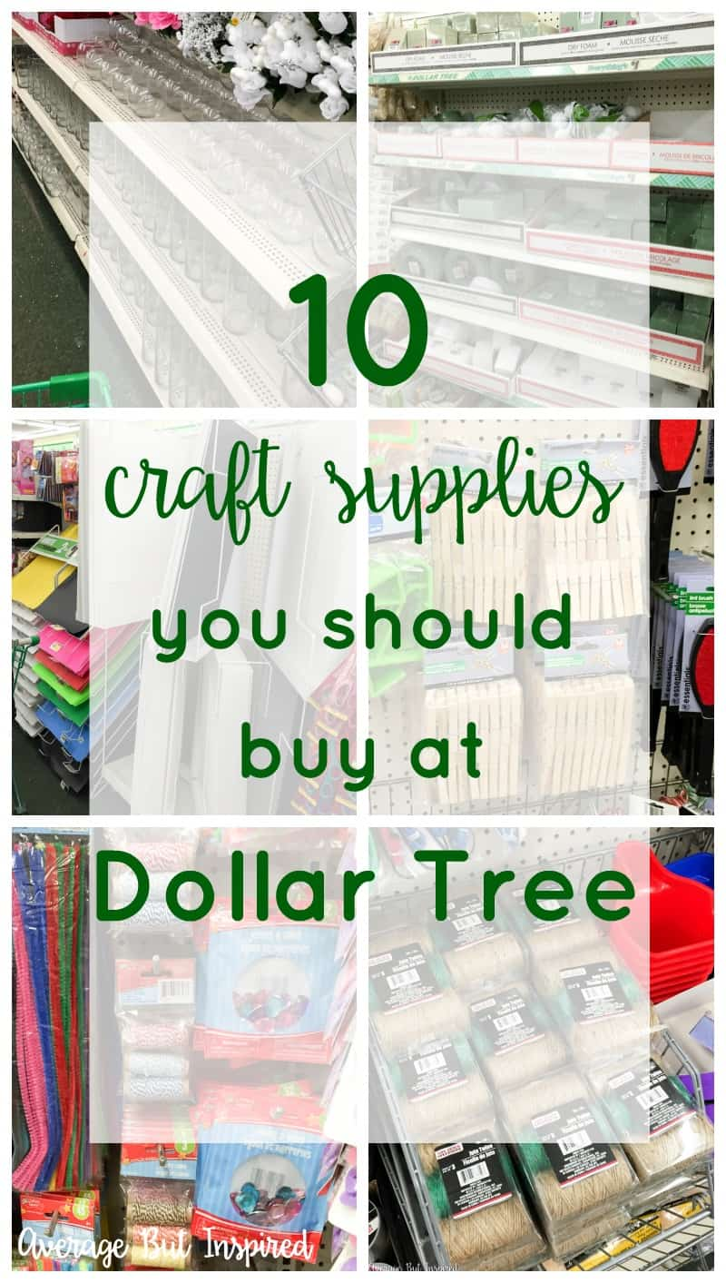 10 Craft Supplies You Should Buy at Dollar Tree - Average But Inspired