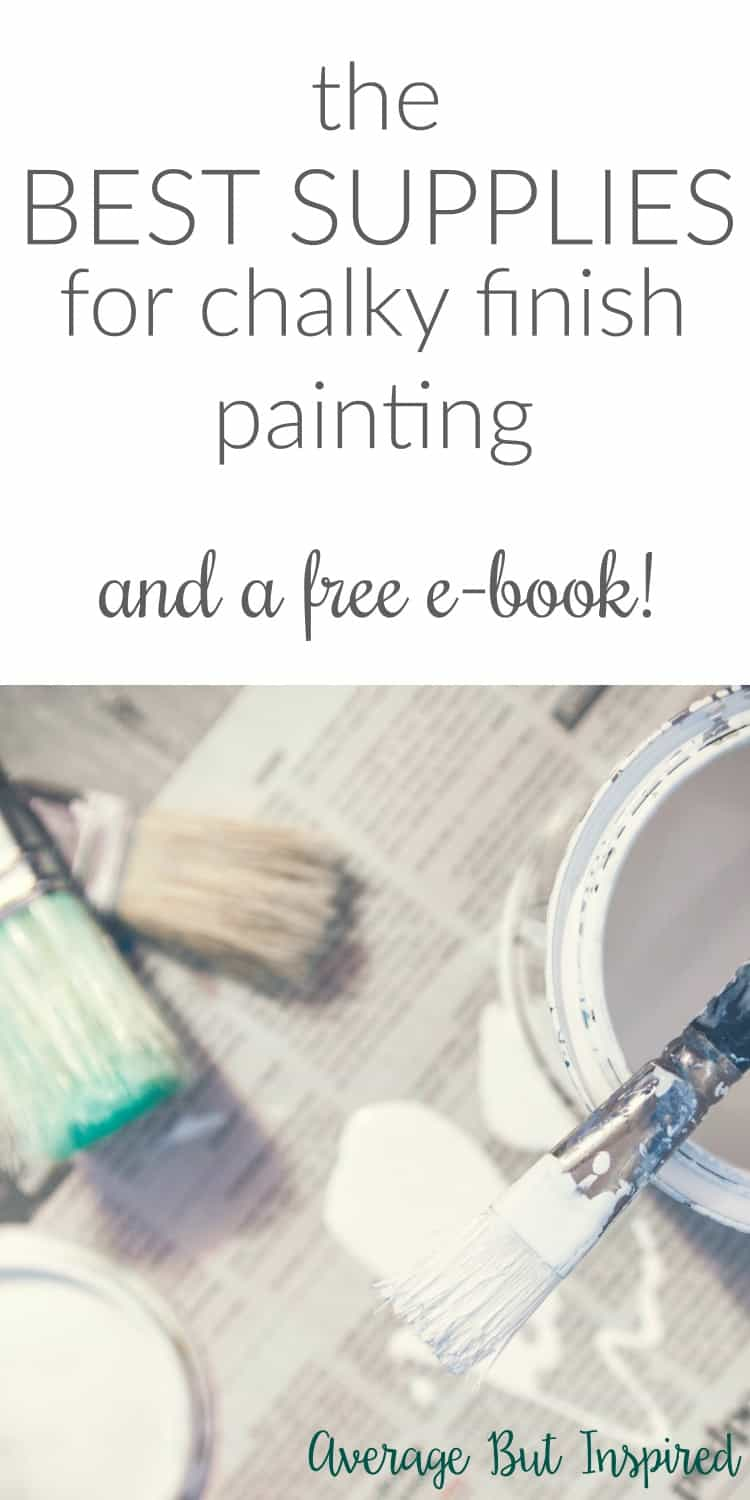 Wondering what supplies to use for your chalk paint projects? Check out this supply lists of what you'll need, and sign up to get a free e-book of The Beginner's Guide to Chalky Finish Painting!