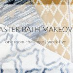 Shortcuts & Changed Plans {Master Bathroom Makeover – One Room Challenge Week 5}